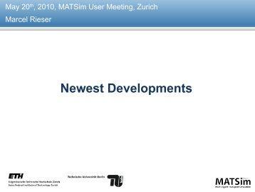 Newest Developments (Marcel Rieser) - MATSim