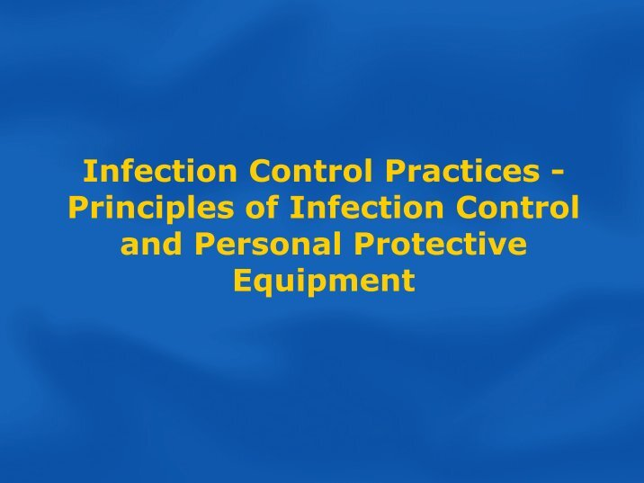 principles of infection control Standard principles provide guidance on infection control precautions that should be applied by all healthcare workers to the care of patients in community and primary care settings these recommendations are broad principles of best practice and are not detailed procedural protocols.