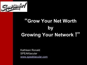 """Grow Your Net Worth by Growing Your Network !"""