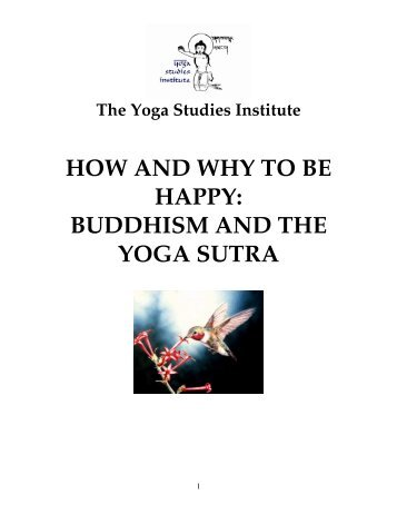 HOW AND WHY TO BE HAPPY: BUDDHISM AND THE YOGA SUTRA