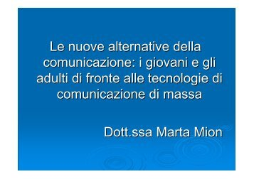 Le nuove alternative della comunicazione: i giovani e gli ... - E. Medea