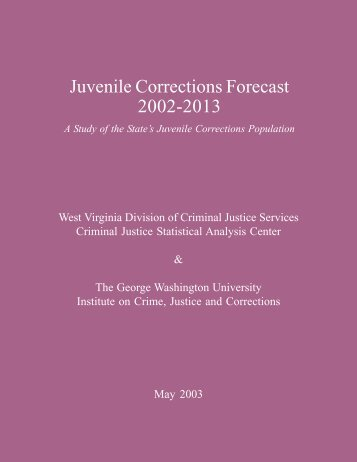 WV Juvenile Corrections Forecast 2002-2013 - West Virginia ...