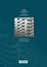 FRÅN ALUMINIUM TILL ALUMINIUM - Stena Metall Group