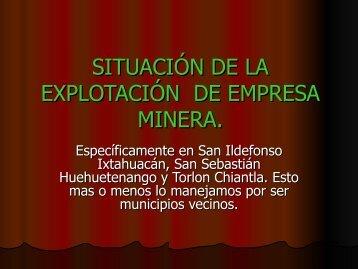 SITUACIÓN DE LA EXPLOTACIÓN DE EMPRESA MINERA.