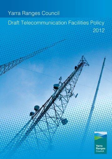 Yarra Ranges Council Draft Telecommunication Facilities Policy 2012