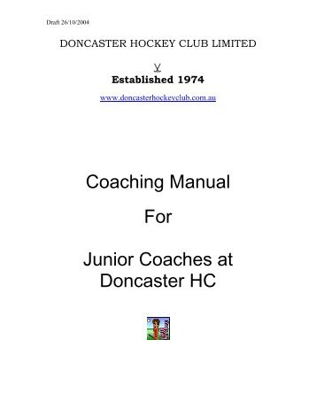 Coaching Manual for Junior Coaches at DHC - Doncaster Hockey ...