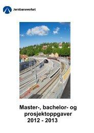 Master-, bachelor- og prosjektoppgaver 2012 - 2013 - Jernbaneverket
