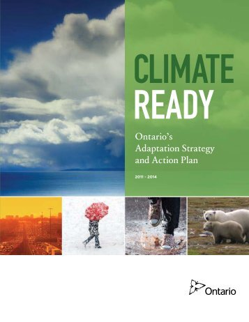 Ontario's Adaptation Strategy and Action Plan 2011 - 2014 - Ontario.ca