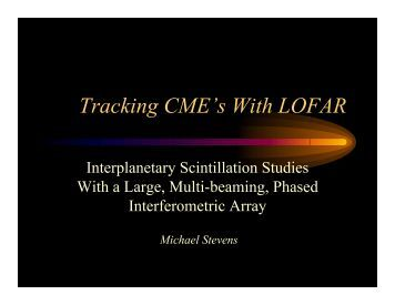 Tracking CME's With LOFAR - MIT Haystack Observatory