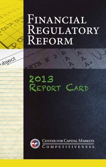 2013 RepoRt CaRd - Center for Capital Markets Competitiveness