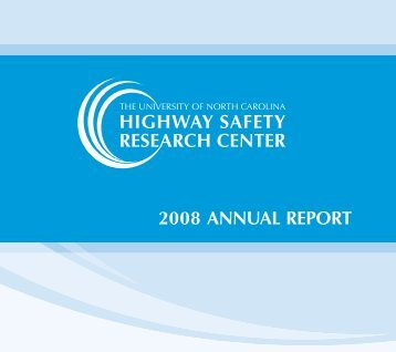 2008 Annual Report - Highway Safety Research Center - University ...