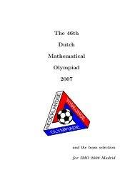 The 46th Dutch Mathematical Olympiad 2007 - Nederlandse ...