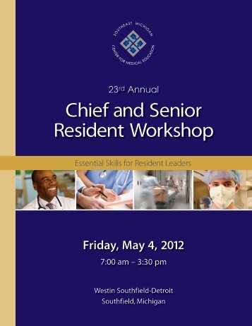 Chief and Senior Resident Workshop - Southeast Michigan Center ...