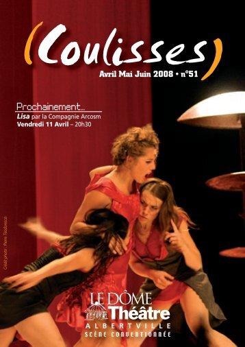 Avril Mai Juin 2008 • n°51 - Dôme Théâtre