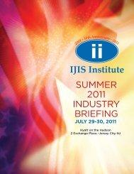 SUMMER 2011 INDUSTRY BRIEFING - IJIS Institute