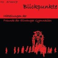 Blickpunkte 2007 - Freunde der Ellwanger Gymnasien eV