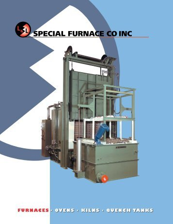ovens • kilns • quench tanks furnaces • ovens • kilns • quench tanks