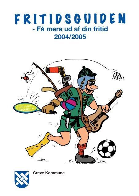 - Få mere ud af din fritid 2004/2005 - Greve Kommune