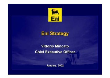 Vittorio Mincato Chief Executive Officer Vittorio Mincato Chief - Eni