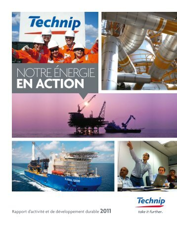 Rapport d'activité et de développement durable 2011 - Technip