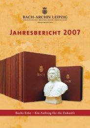 Jahresbericht 2007 - Bach-Archiv Leipzig