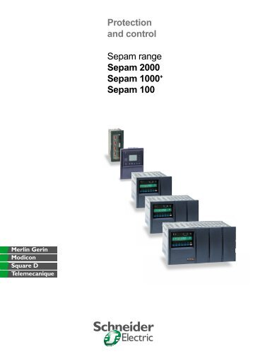 Protection and control Sepam range Sepam 2000 ... - Schneider