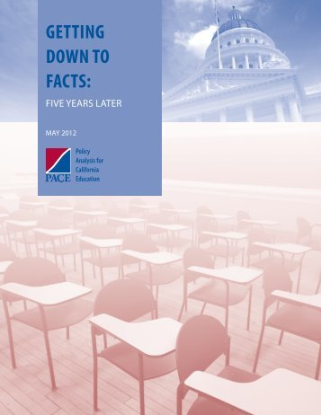 GETTING DOWN TO FACTS: - Policy Analysis for California Education