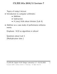 CS/EE 181a 2010/11 Lecture 7 - Caltech Asynchronous VLSI Group