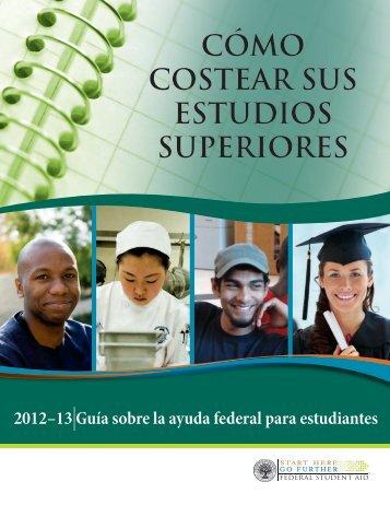 cómo costear sus estudios superiores - Federal Student Aid