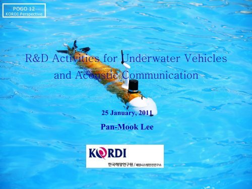R&D activities for underwater vehicles and acoustic ... - POGO