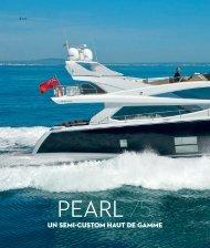 UN SEMI-CUSTOM HAUT DE GAMME - Pearl Motor Yachts