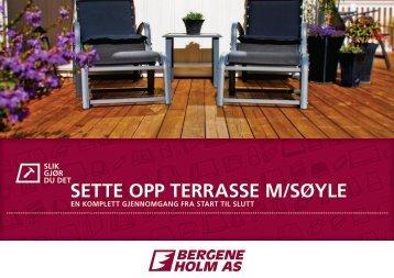 SETTE OPP TERRASSE M/SØYLE - Bergene Holm