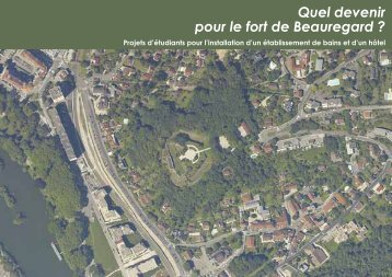 Quel devenir pour le fort de Beauregard ? - Ecole Nationale ...