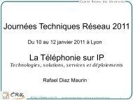 Journées Techniques Réseau 2011 La Téléphonie sur IP