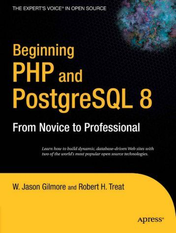 Beginning PHP and PostgreSQL 8: From Novice to Professional ...