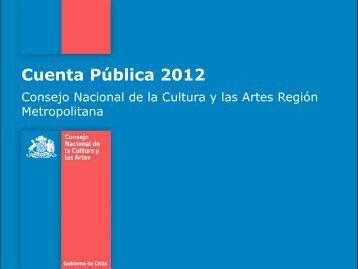 Presentación Cuenta Pública (pdf) - Consejo Nacional de la Cultura ...