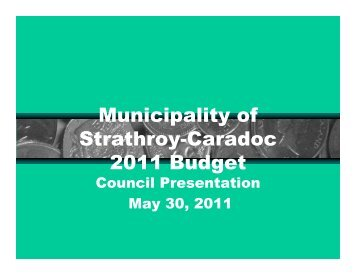Municipality of Strathroy-Caradoc 2011 Budget - Township of ...