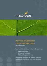 Die neuen Biogasquellen - Stroh, Holz oder Laub - - Maxbiogas
