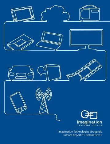 Imagination Technologies Group plc Interim Report 31 October 2011