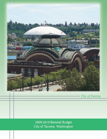 City of Destiny 2009-2010 Biennial Budget City of Tacoma ...