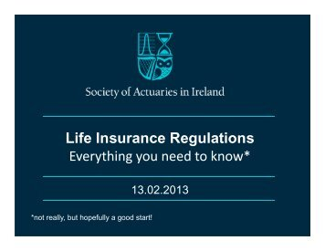 130213 Life Regulations.pdf - Society of Actuaries in Ireland