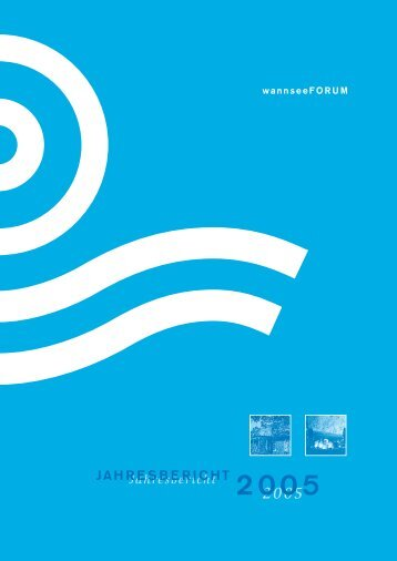 WSF Jahresbericht 2005 - wannseeFORUM