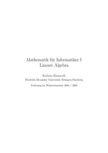 Mathematik für Informatiker I Lineare Algebra - Friedrich-Alexander ...