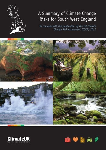 A Summary of Climate Change Risks for South ... - Our South West