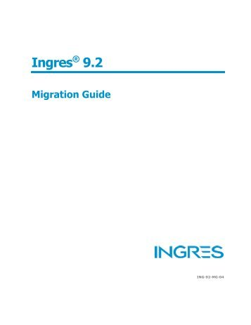 Ingres 9.2 Migration Guide - Actian