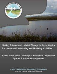 Appendix B: Species and Habitat Working Group Report - Arctic LCC