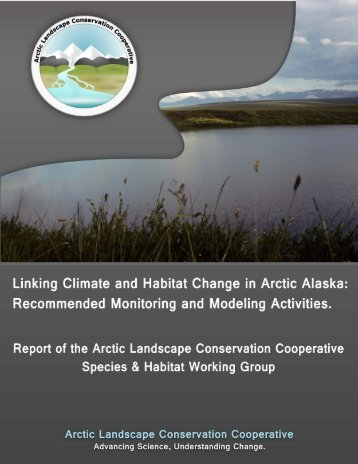 Appendix B: Species and Habitat Working Group Report - Arctic LCC