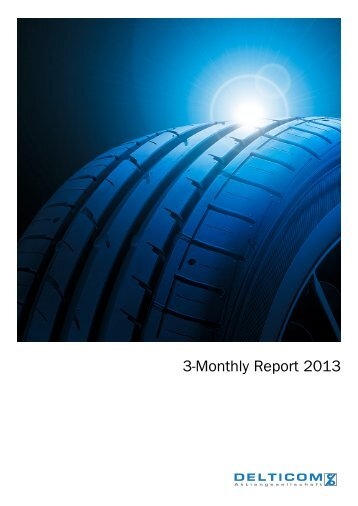 3-Monthly Report 2013 Download pdf-file (380 KB) - Delticom AG