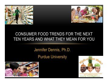 Dennis_ConsumerFoodTrends - Purdue University
