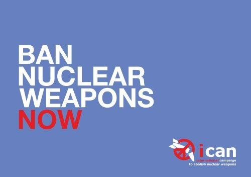 Ban Nuclear Weapons Now - International Campaign to Abolish ...